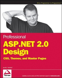 Professional ASP.NET 2.0 Design: CSS, Themes, and Master Pages